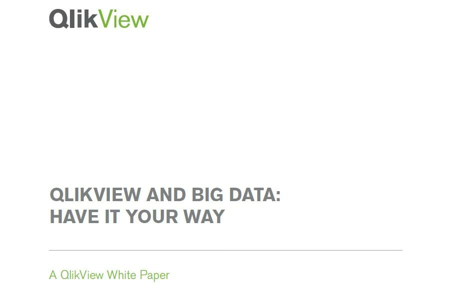 QlikView and Big Data: Have It Your Way (c) QlikTech